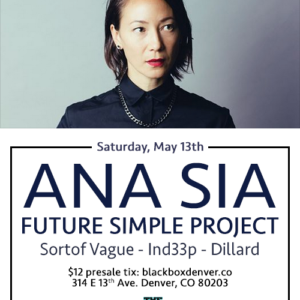 Future Simple Project with Ana Sia @ The Black Box Sat. May 13th