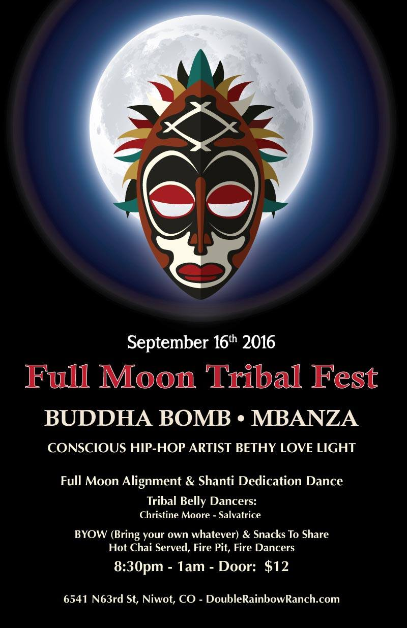 Buddha Bomb @ Full Moon Tribal Fest @ Double Rainbow Ranch (Boulder) Sept 16th